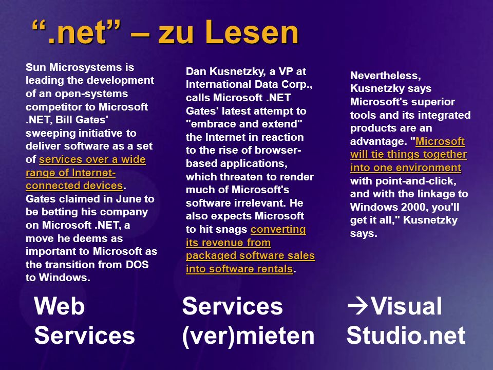 Web-Service Web ist/wird performant und hochverfügbar Web ist/wird performant und hochverfügbar Services wie Hotmail liefern Bedienoberfläche im Browser (Endanwender als Zielgruppe) Services wie Hotmail liefern Bedienoberfläche im Browser (Endanwender als Zielgruppe) Künftig Services, welche programmatisch nutzbar sind Künftig Services, welche programmatisch nutzbar sind Funktionsaufrufe über Services sind wünschenswert (bequeme Kommunikation: was ich will, was ich sende, was bekomme ich...) Funktionsaufrufe über Services sind wünschenswert (bequeme Kommunikation: was ich will, was ich sende, was bekomme ich...)