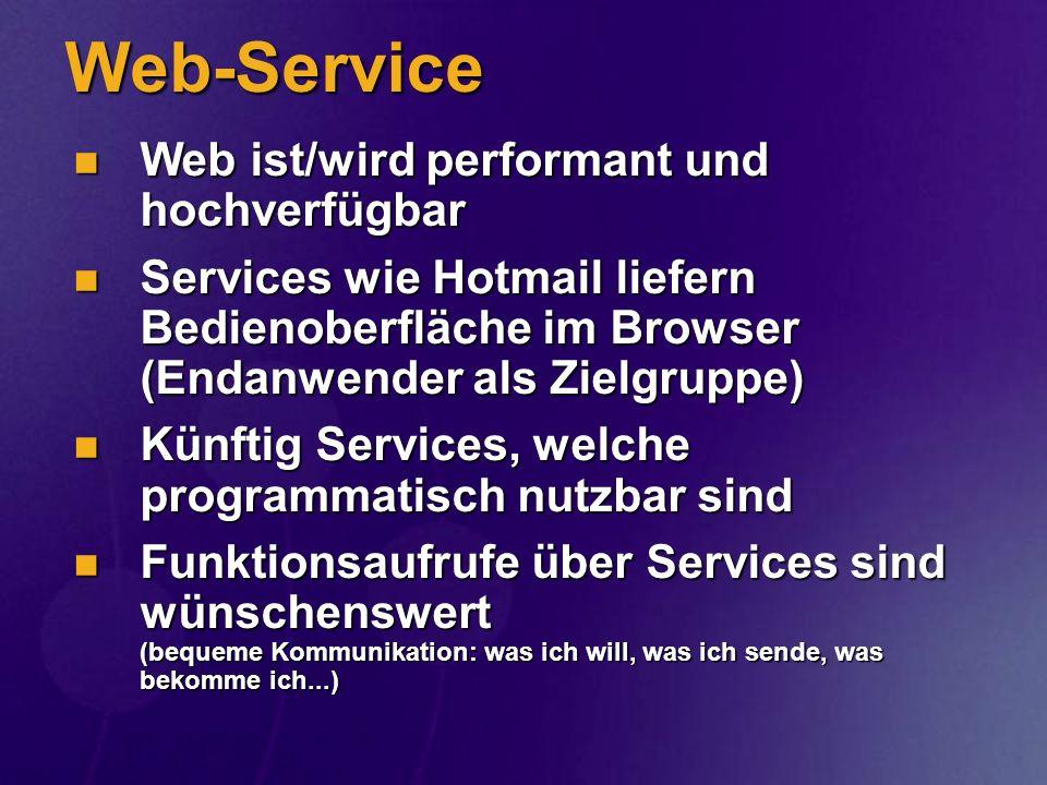 Web-Service Web ist/wird performant und hochverfügbar Web ist/wird performant und hochverfügbar Services wie Hotmail liefern Bedienoberfläche im Brows