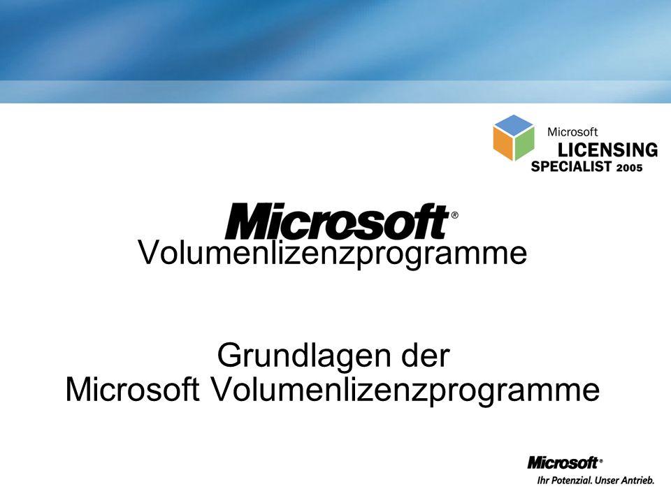 Volumenlizenzprogramme Grundlagen der Microsoft Volumenlizenzprogramme