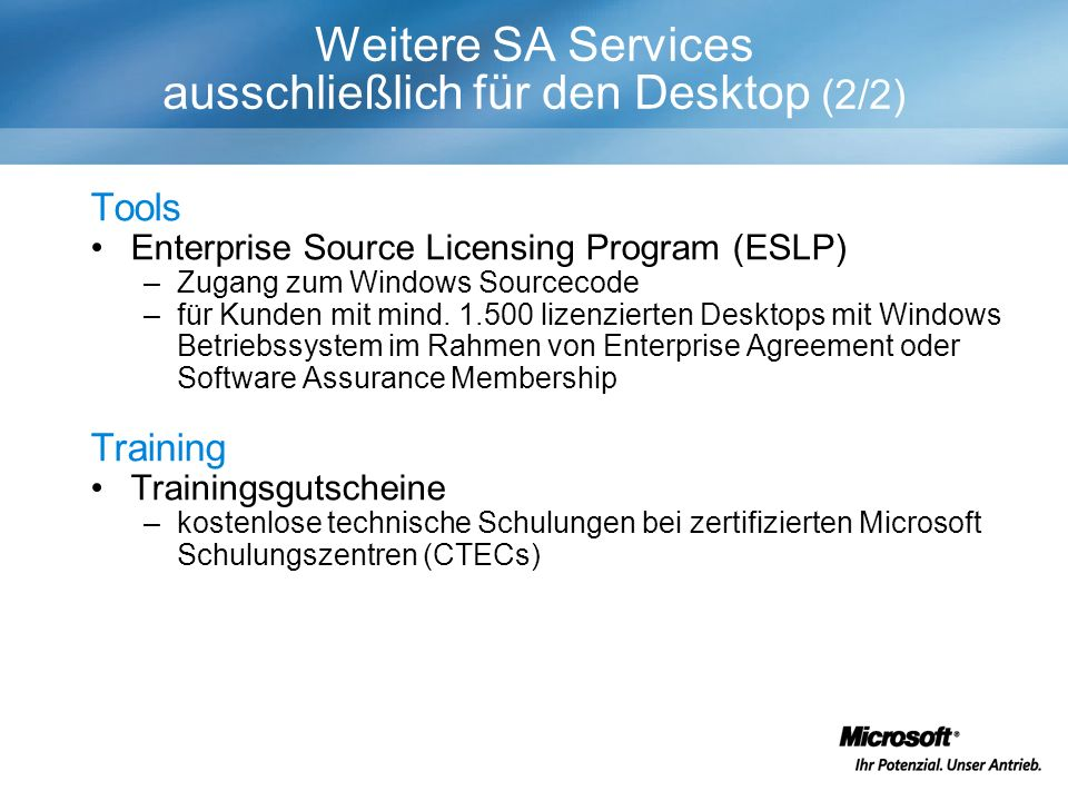 Tools Enterprise Source Licensing Program (ESLP) –Zugang zum Windows Sourcecode –für Kunden mit mind. 1.500 lizenzierten Desktops mit Windows Betriebs