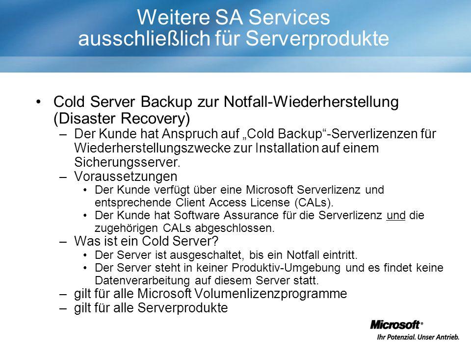 Cold Server Backup zur Notfall-Wiederherstellung (Disaster Recovery) –Der Kunde hat Anspruch auf Cold Backup-Serverlizenzen für Wiederherstellungszwecke zur Installation auf einem Sicherungsserver.