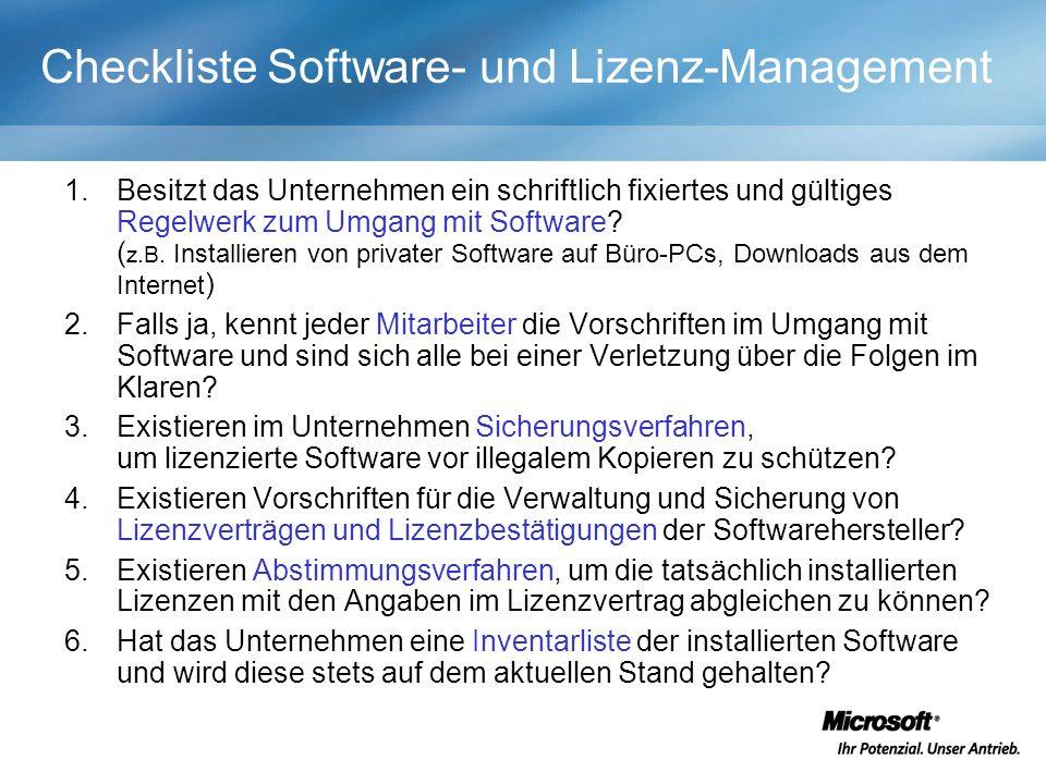 Checkliste Software- und Lizenz-Management 1.Besitzt das Unternehmen ein schriftlich fixiertes und gültiges Regelwerk zum Umgang mit Software.