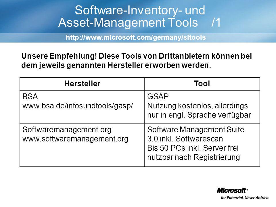 Software-Inventory- und Asset-Management Tools /1 HerstellerTool BSA www.bsa.de/infosundtools/gasp/ GSAP Nutzung kostenlos, allerdings nur in engl.
