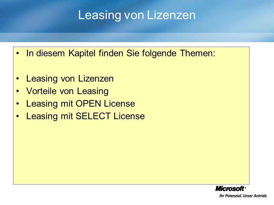 In diesem Kapitel finden Sie folgende Themen: Leasing von Lizenzen Vorteile von Leasing Leasing mit OPEN License Leasing mit SELECT License Leasing von Lizenzen
