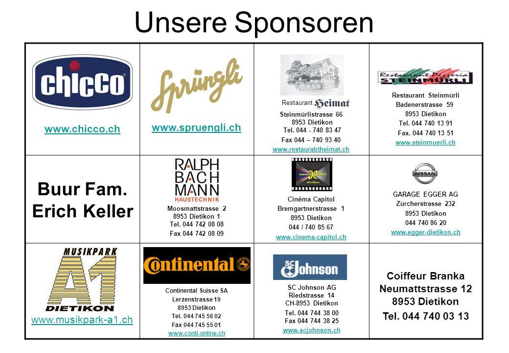 Unsere Sponsoren www.chicco.ch www.spruengli.ch Restaurant Steinmürlistrasse 66 8953 Dietikon Tel. 044 - 740 83 47 Fax 044 – 740 93 40 www.restaurabth
