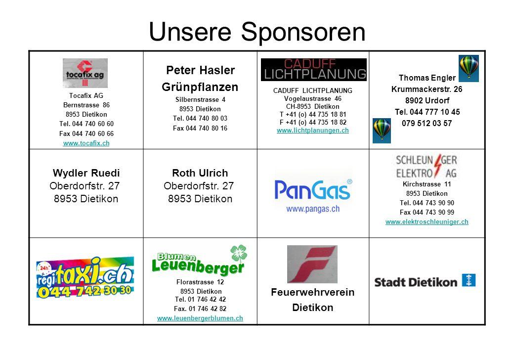 Unsere Sponsoren Tocafix AG Bernstrasse 86 8953 Dietikon Tel. 044 740 60 60 Fax 044 740 60 66 www.tocafix.ch Peter Hasler Grünpflanzen Silbernstrasse