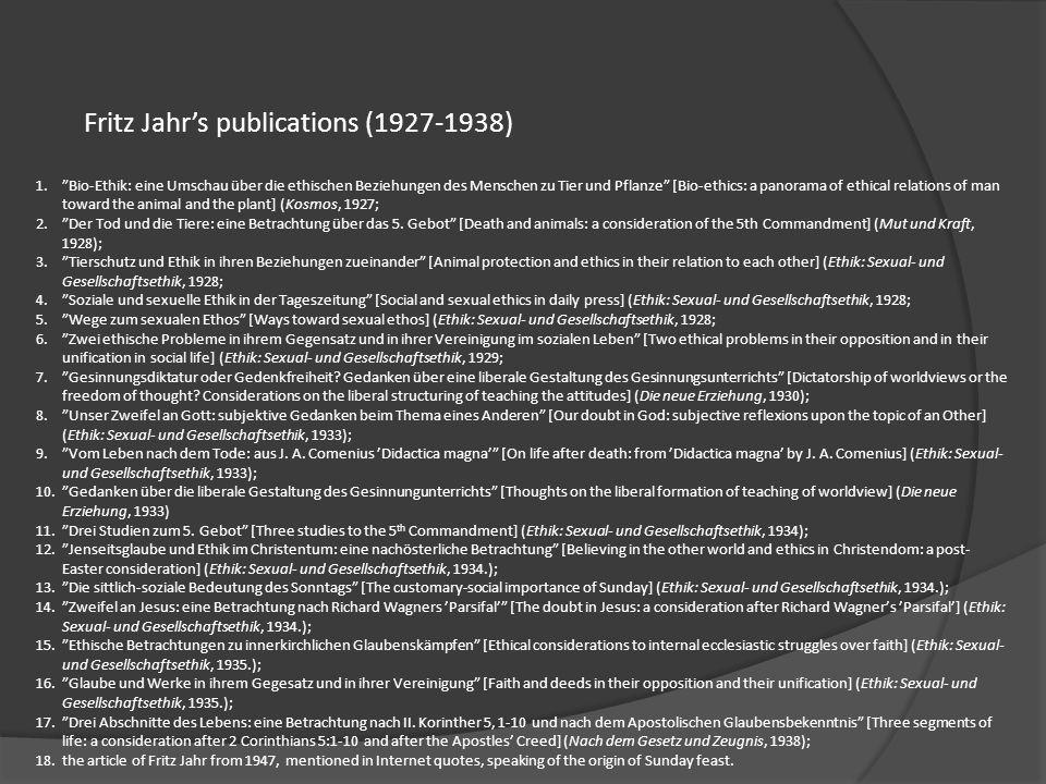 Fritz Jahrs publications (1927-1938) 1.Bio-Ethik: eine Umschau über die ethischen Beziehungen des Menschen zu Tier und Pflanze [Bio-ethics: a panorama