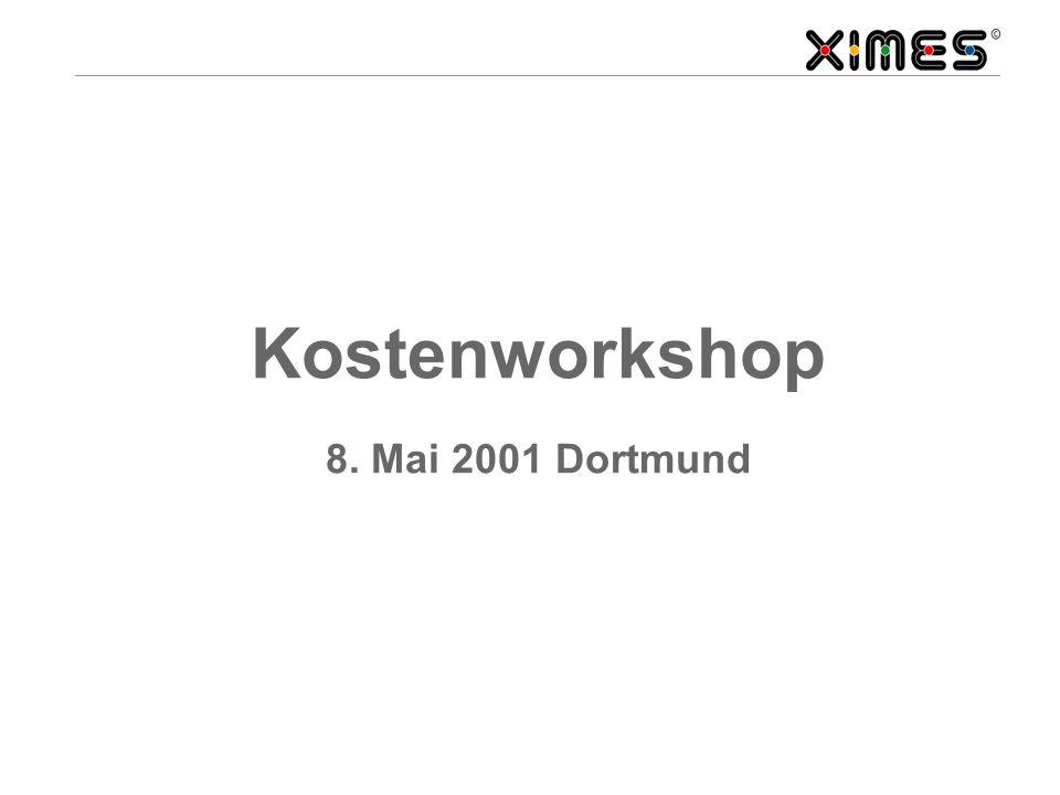Kostenworkshop 8. Mai 2001 Dortmund