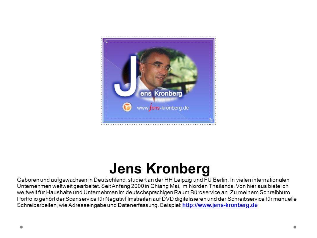 Jens Kronberg Geboren und aufgewachsen in Deutschland, studiert an der HH Leipzig und FU Berlin. In vielen internationalen Unternehmen weltweit gearbe