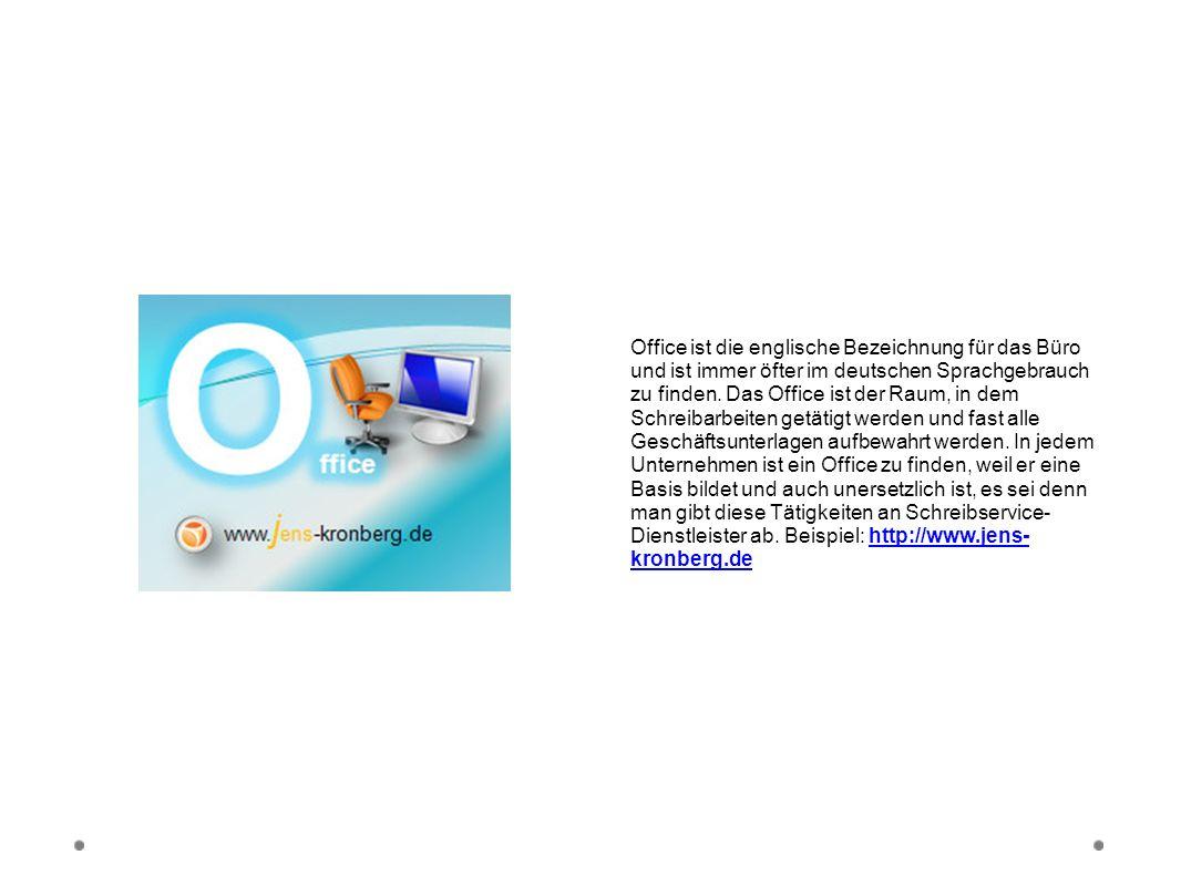 Office Office ist die englische Bezeichnung für das Büro und ist immer öfter im deutschen Sprachgebrauch zu finden. Das Office ist der Raum, in dem Sc
