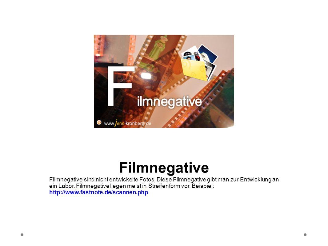 Filmnegative Filmnegative sind nicht entwickelte Fotos. Diese Filmnegative gibt man zur Entwicklung an ein Labor. Filmnegative liegen meist in Streife