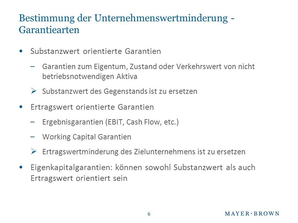 6 Bestimmung der Unternehmenswertminderung - Garantiearten Substanzwert orientierte Garantien –Garantien zum Eigentum, Zustand oder Verkehrswert von n