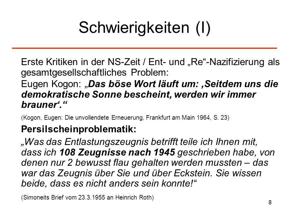 8 Schwierigkeiten (I) Erste Kritiken in der NS-Zeit / Ent- und Re-Nazifizierung als gesamtgesellschaftliches Problem: Eugen Kogon: Das böse Wort läuft