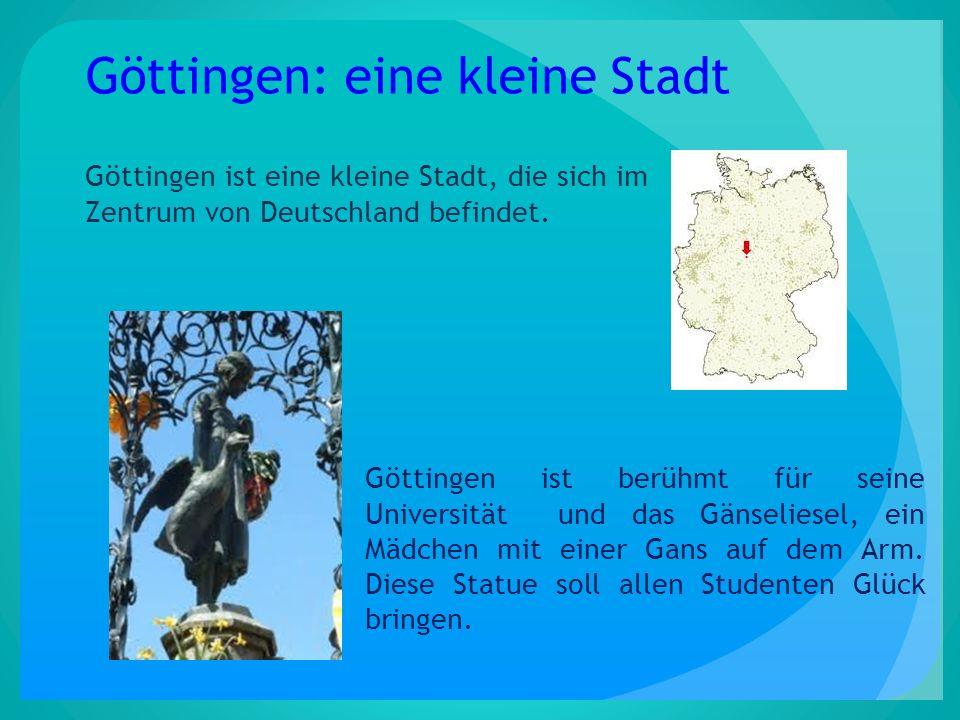 Göttingen: eine kleine Stadt Göttingen ist eine kleine Stadt, die sich im Zentrum von Deutschland befindet. Göttingen ist berühmt für seine Universitä