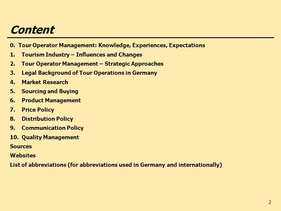 2 Content 0. Tour Operator Management: Knowledge, Experiences, Expectations 1.Tourism Industry – Influences and Changes 2.Tour Operator Management – S
