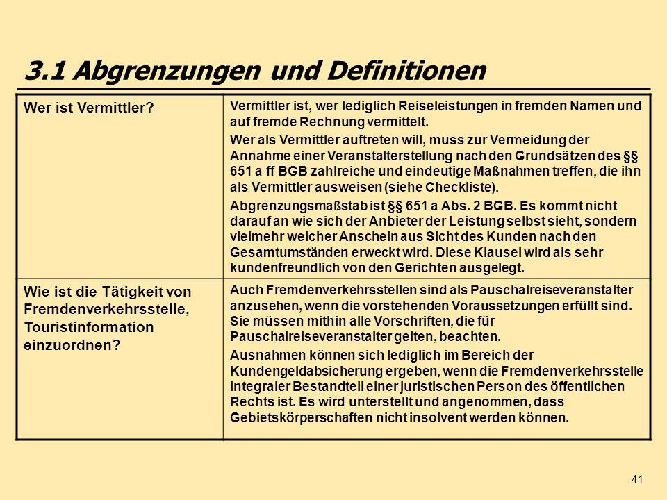 41 3.1 Abgrenzungen und Definitionen Wer ist Vermittler? Vermittler ist, wer lediglich Reiseleistungen in fremden Namen und auf fremde Rechnung vermit