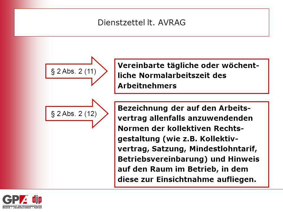 Dienstzettel lt. AVRAG § 2 Abs. 2 (11) Vereinbarte tägliche oder wöchent- liche Normalarbeitszeit des Arbeitnehmers § 2 Abs. 2 (12) Bezeichnung der au