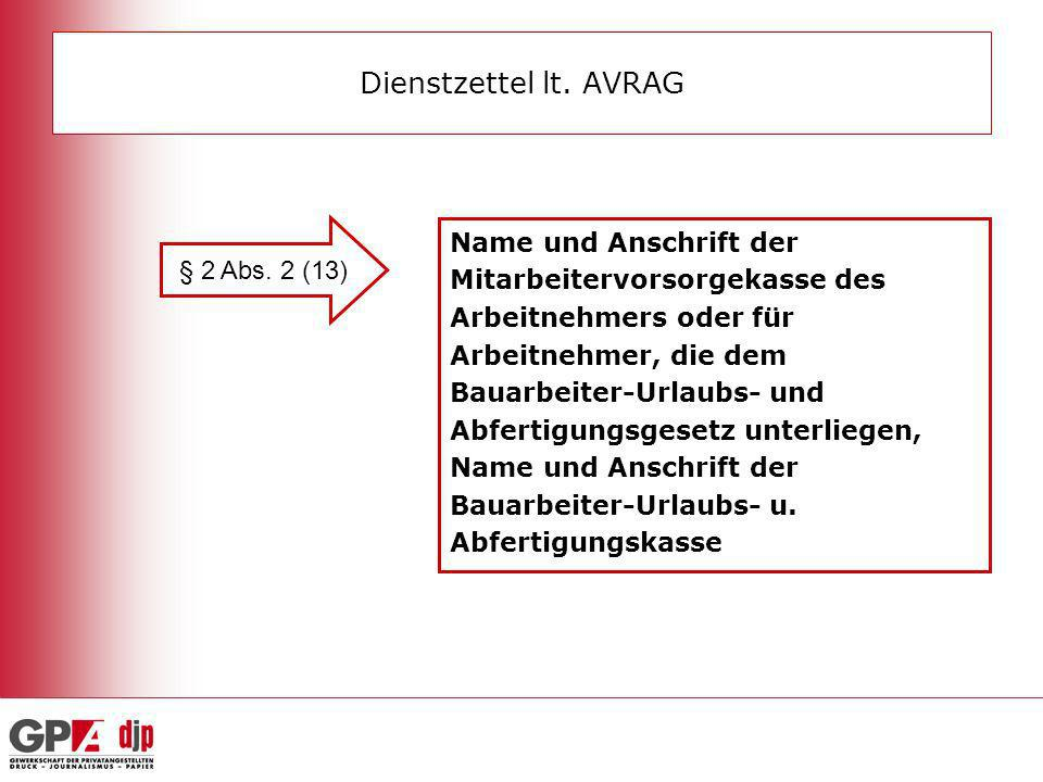 Dienstzettel lt. AVRAG § 2 Abs. 2 (13) Name und Anschrift der Mitarbeitervorsorgekasse des Arbeitnehmers oder für Arbeitnehmer, die dem Bauarbeiter-Ur