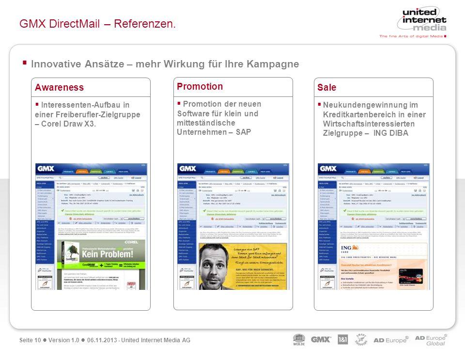 Seite 10 Version 1.0 06.11.2013 - United Internet Media AG Innovative Ansätze – mehr Wirkung für Ihre Kampagne GMX DirectMail – Referenzen. Content In