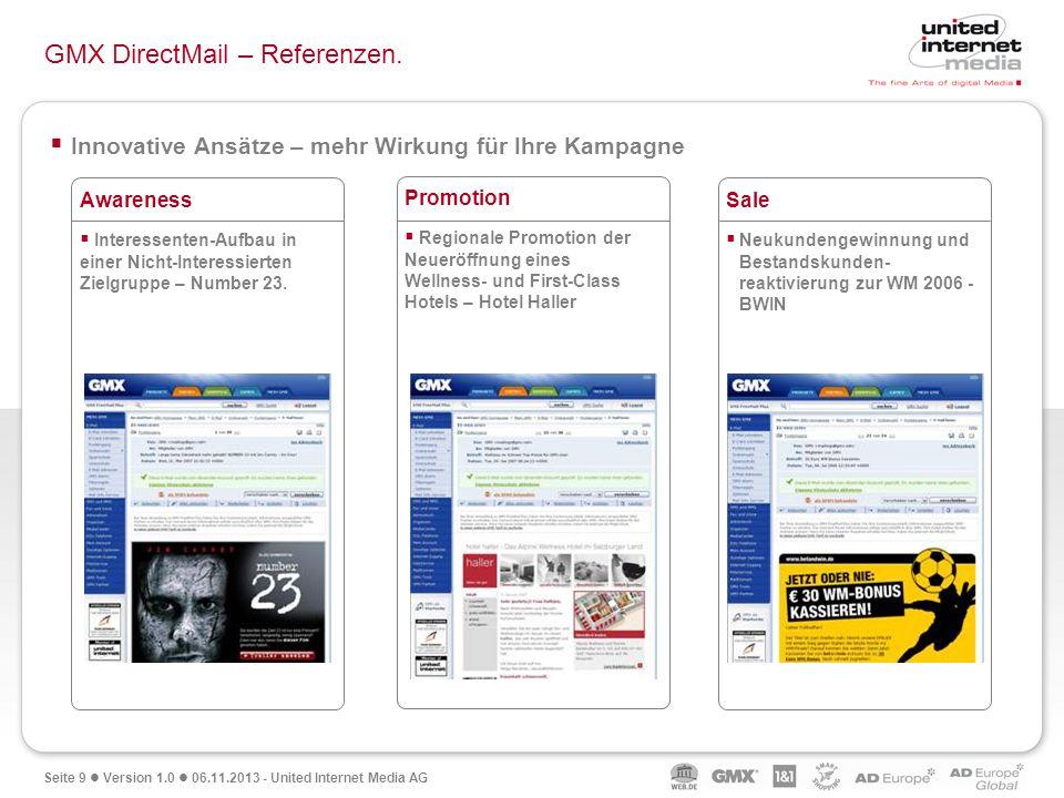 Seite 9 Version 1.0 06.11.2013 - United Internet Media AG Innovative Ansätze – mehr Wirkung für Ihre Kampagne GMX DirectMail – Referenzen. Awareness I
