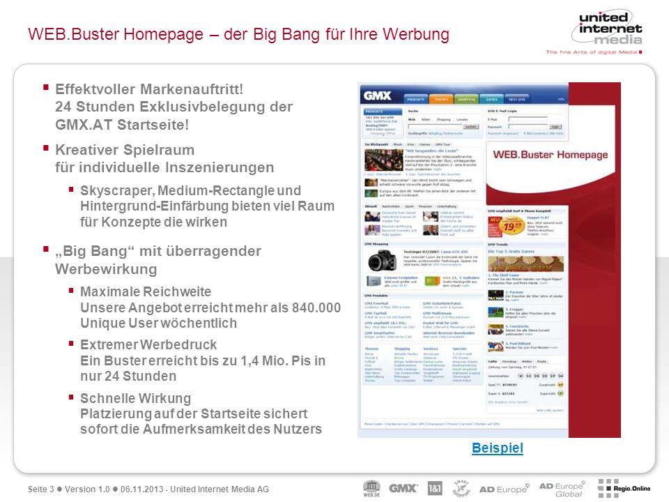 Seite 3 Version 1.0 06.11.2013 - United Internet Media AG WEB.Buster Homepage – der Big Bang für Ihre Werbung Effektvoller Markenauftritt! 24 Stunden