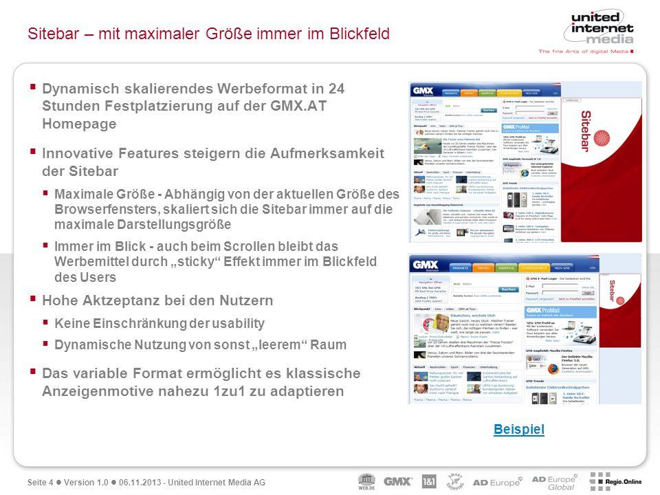 Seite 4 Version 1.0 06.11.2013 - United Internet Media AG Sitebar – mit maximaler Größe immer im Blickfeld Dynamisch skalierendes Werbeformat in 24 St