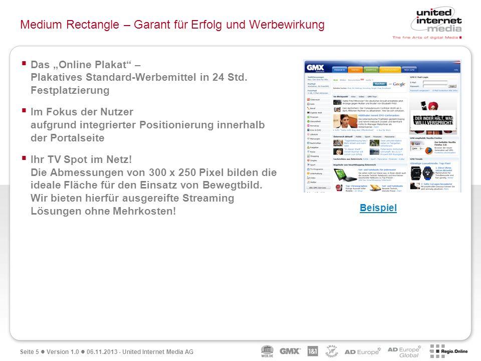 Seite 5 Version 1.0 06.11.2013 - United Internet Media AG Medium Rectangle – Garant für Erfolg und Werbewirkung Das Online Plakat – Plakatives Standar