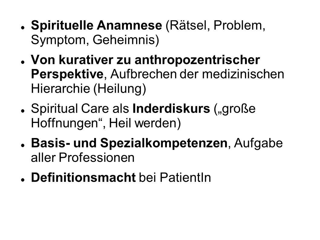 Spirituelle Anamnese (Rätsel, Problem, Symptom, Geheimnis) Von kurativer zu anthropozentrischer Perspektive, Aufbrechen der medizinischen Hierarchie (