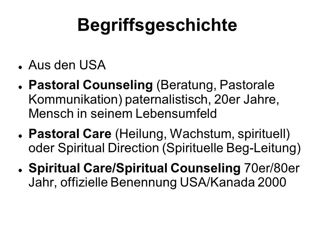 Begriffsgeschichte Aus den USA Pastoral Counseling (Beratung, Pastorale Kommunikation) paternalistisch, 20er Jahre, Mensch in seinem Lebensumfeld Past