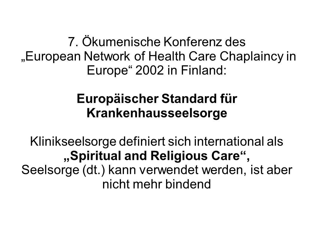 7. Ökumenische Konferenz des European Network of Health Care Chaplaincy in Europe 2002 in Finland: Europäischer Standard für Krankenhausseelsorge Klin