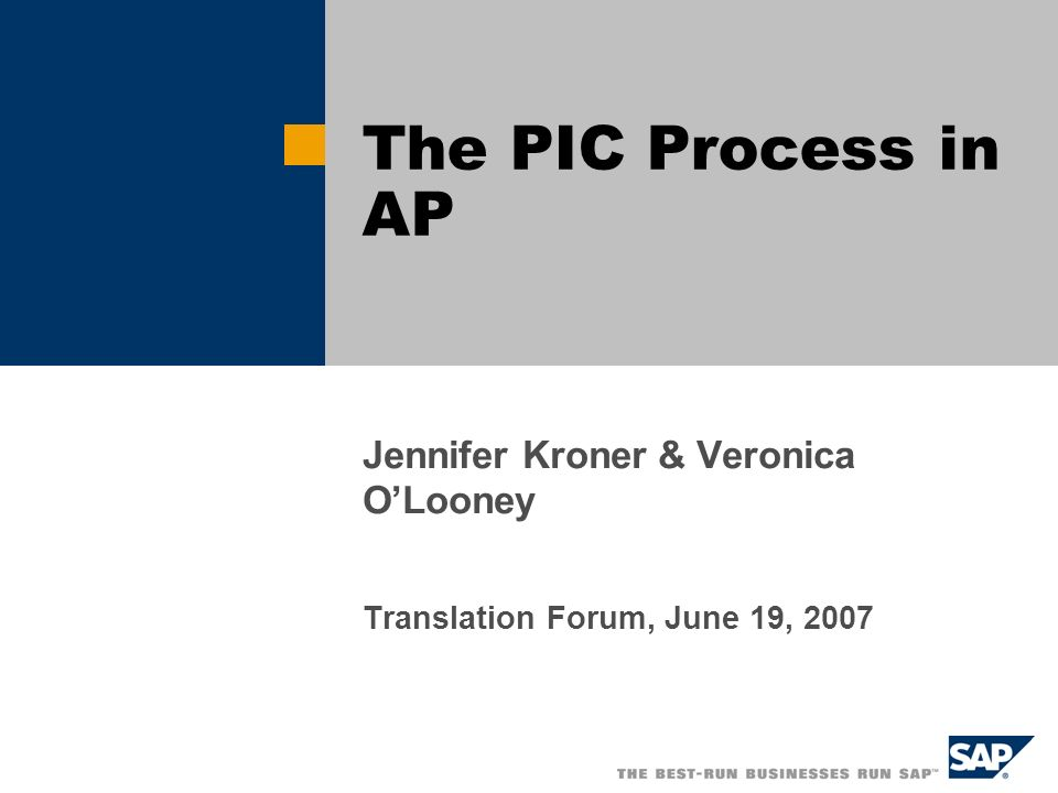 Jennifer Kroner & Veronica OLooney Translation Forum, June 19, 2007 The PIC Process in AP