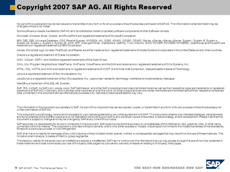 SAP AG 2007, Title / First Name Last Name / 14 Copyright 2007 SAP AG. All Rights Reserved No part of this publication may be reproduced or transmitted