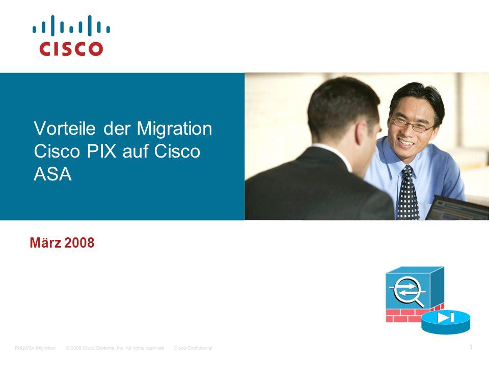 Vorteile der Migration Cisco PIX auf Cisco ASA März 2008