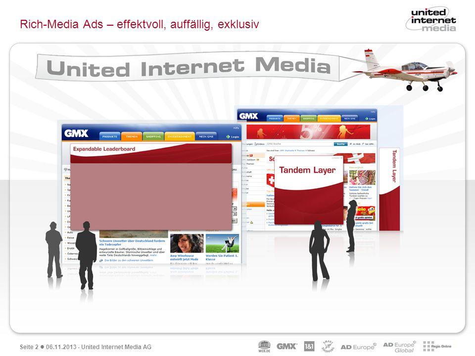 Seite 2 06.11.2013 - United Internet Media AG Rich-Media Ads – effektvoll, auffällig, exklusiv