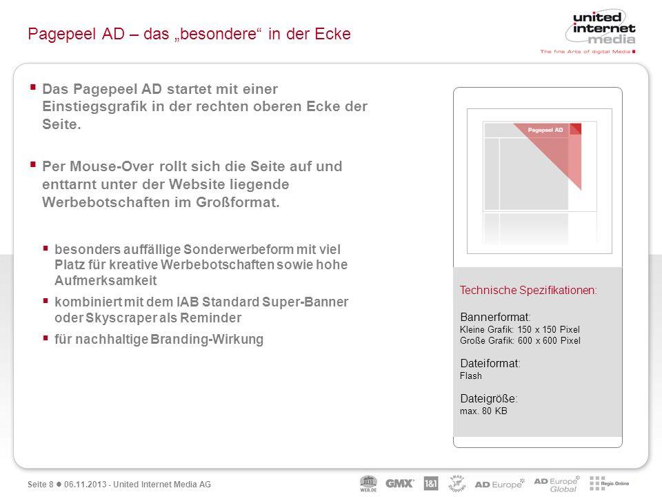 Seite 8 06.11.2013 - United Internet Media AG Pagepeel AD – das besondere in der Ecke Das Pagepeel AD startet mit einer Einstiegsgrafik in der rechten