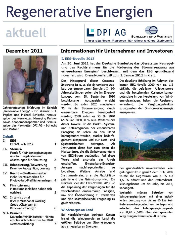 1 Regenerative Energien aktuell Dezember 2011Informationen für Unternehmer und Investoren I. EEG-Novelle 2012 Am 30. Juni 2011 hat der Deutsche Bundes