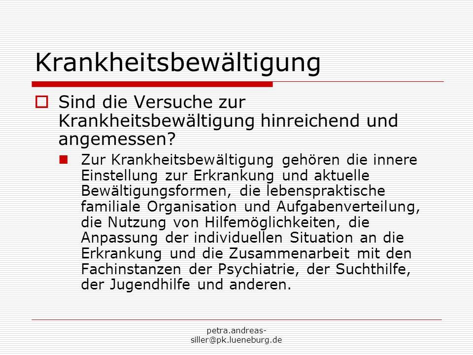 petra.andreas- siller@pk.lueneburg.de Krankheitsbewältigung Sind die Versuche zur Krankheitsbewältigung hinreichend und angemessen? Zur Krankheitsbewä