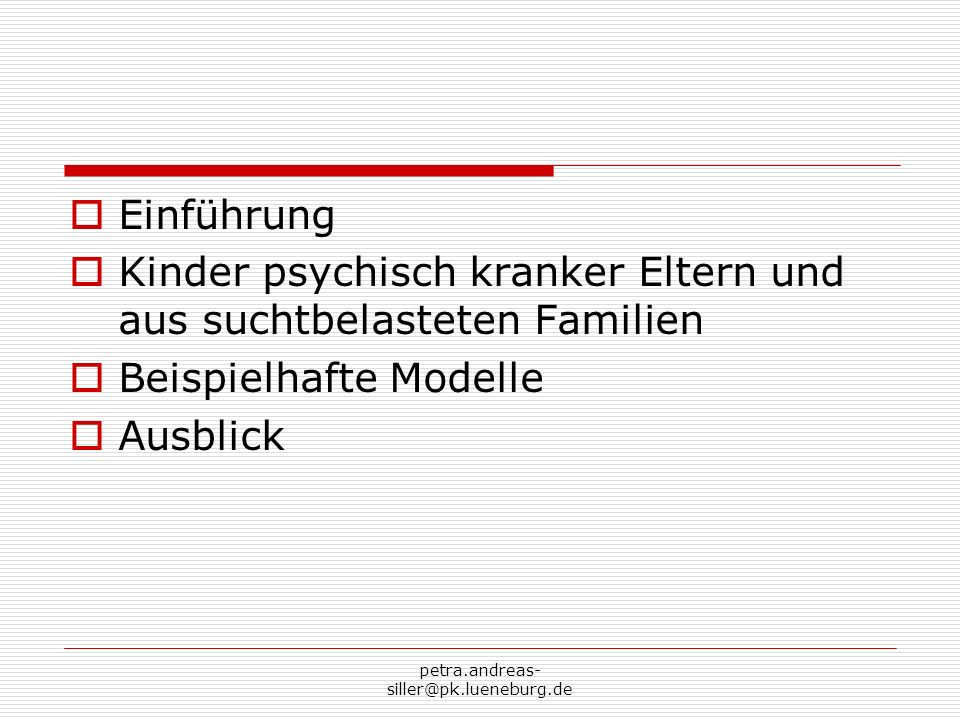 petra.andreas- siller@pk.lueneburg.de LITERATUR Mattejat/Lisowski (Hg.): …nicht von schlechten Eltern – Kinder psychisch Kranker, Psychiatrie-Verlag, Bonn 2001 Schone/Wagenblass (hg.): Kinder psychisch kranker Eltern zwischen Jugendhilfe und Erwachsenenpsychiatrie, Juventa, Weinheim 2006 Lenz: Kinder psychisch kranker Eltern, Hogrefe, Göttingen 2005 Zabel (Hg.): Wenn Eltern zu viel trinken – Risiken und Chancen für die Kinder, Psychiatrie-Verlag, Bonn 2001