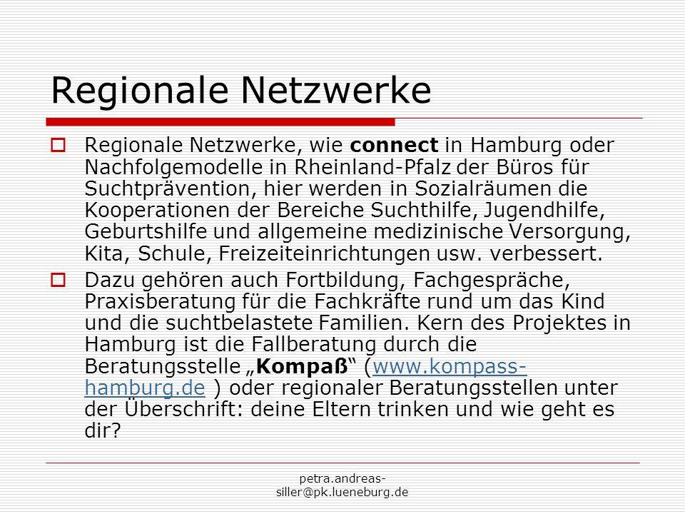 petra.andreas- siller@pk.lueneburg.de Regionale Netzwerke Regionale Netzwerke, wie connect in Hamburg oder Nachfolgemodelle in Rheinland-Pfalz der Bür