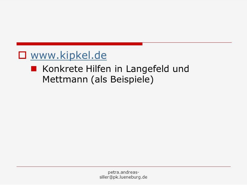 petra.andreas- siller@pk.lueneburg.de www.kipkel.de Konkrete Hilfen in Langefeld und Mettmann (als Beispiele)
