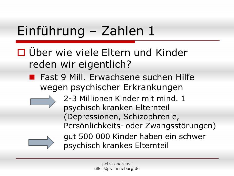 petra.andreas- siller@pk.lueneburg.de Einführung – Zahlen 1 Über wie viele Eltern und Kinder reden wir eigentlich? Fast 9 Mill. Erwachsene suchen Hilf