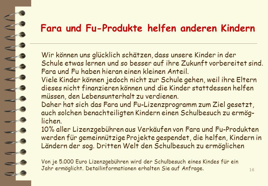 15 Für zusätzliche Marketing- und Promotion-Aktionen der Fara und Fu-Lizenzpartner wurde eine spezielle Telefon-Service-Nummer reserviert (Vanity-Numm