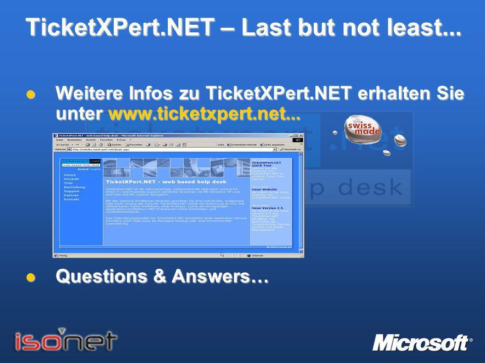 TicketXPert.NET – Last but not least... Weitere Infos zu TicketXPert.NET erhalten Sie unter www.ticketxpert.net... Weitere Infos zu TicketXPert.NET er