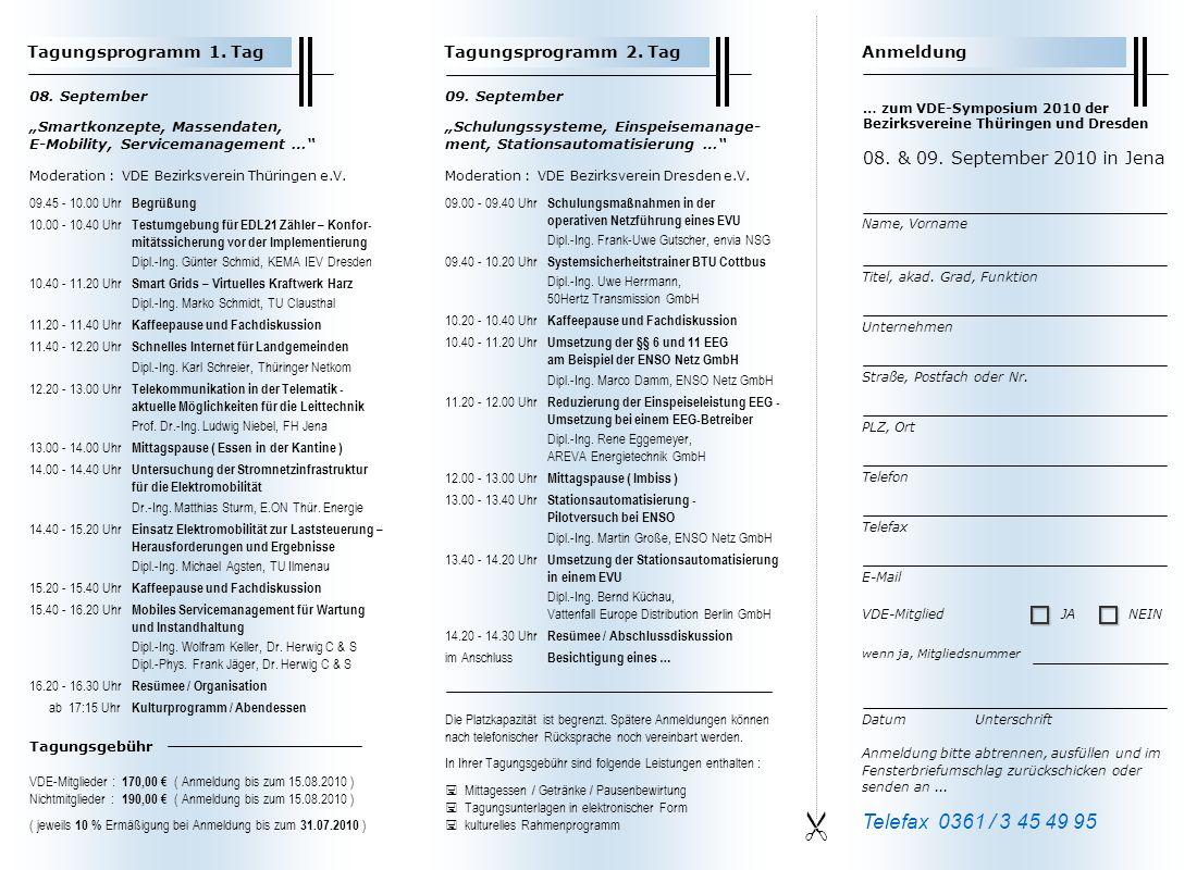 08. September Smartkonzepte, Massendaten, E-Mobility, Servicemanagement … Moderation : VDE Bezirksverein Thüringen e.V. 09.45 - 10.00 Uhr Begrüßung 10