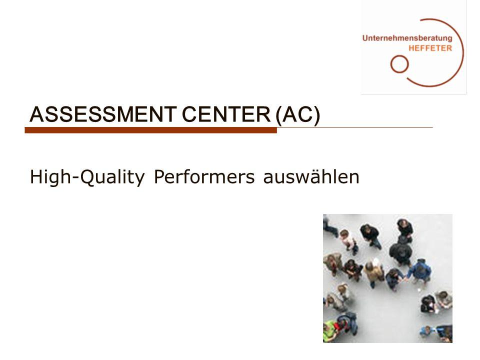 ASSESSMENT CENTER (AC) High-Quality Performers auswählen