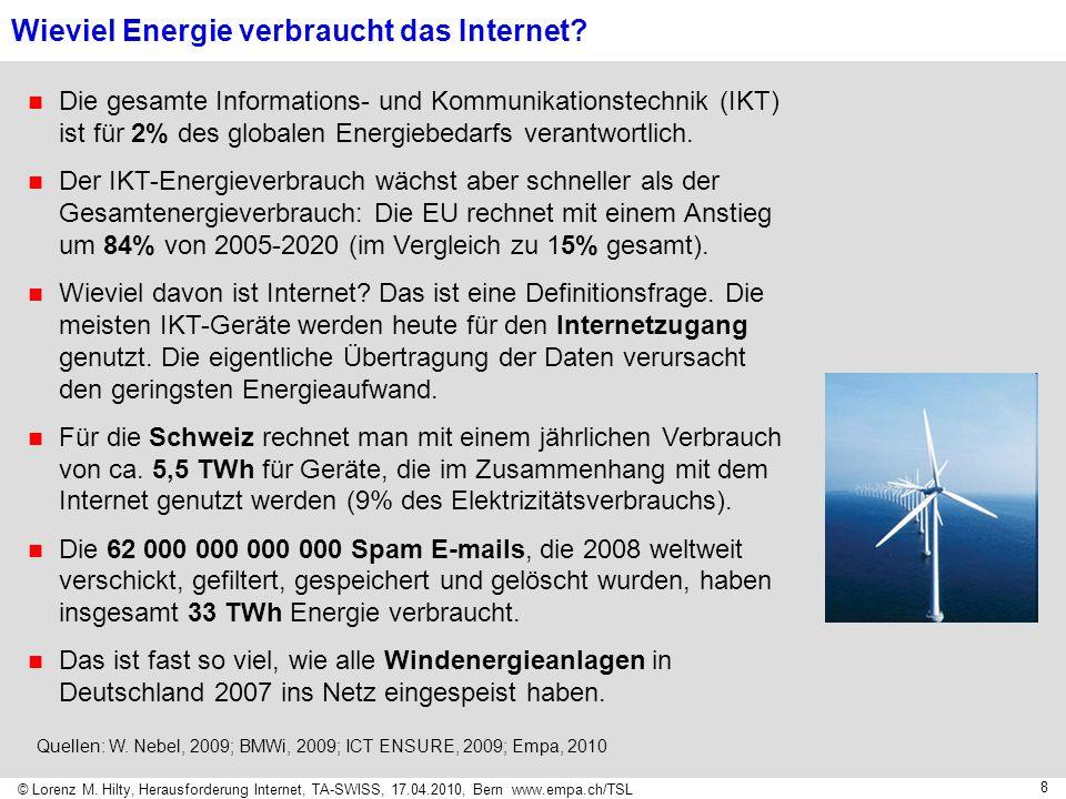 © Lorenz M. Hilty, Herausforderung Internet, TA-SWISS, 17.04.2010, Bern www.empa.ch/TSL 8 Wieviel Energie verbraucht das Internet? Die gesamte Informa