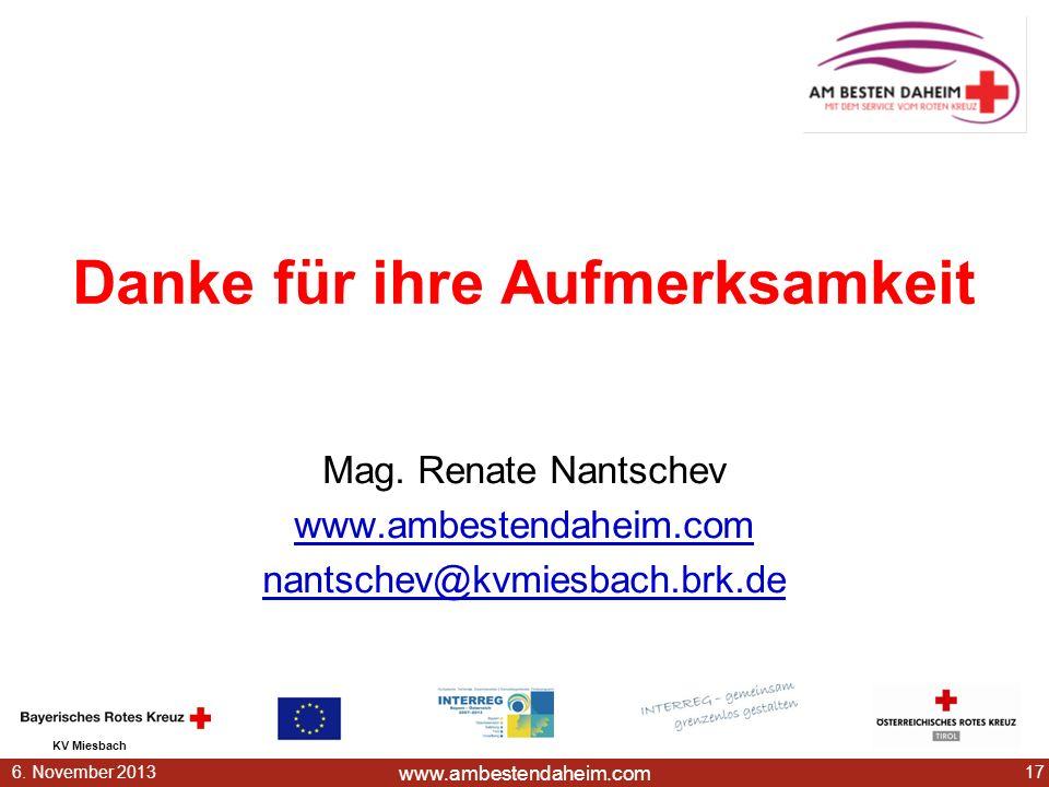www.ambestendaheim.com KV Miesbach 176. November 2013 Danke für ihre Aufmerksamkeit Mag. Renate Nantschev www.ambestendaheim.com nantschev@kvmiesbach.