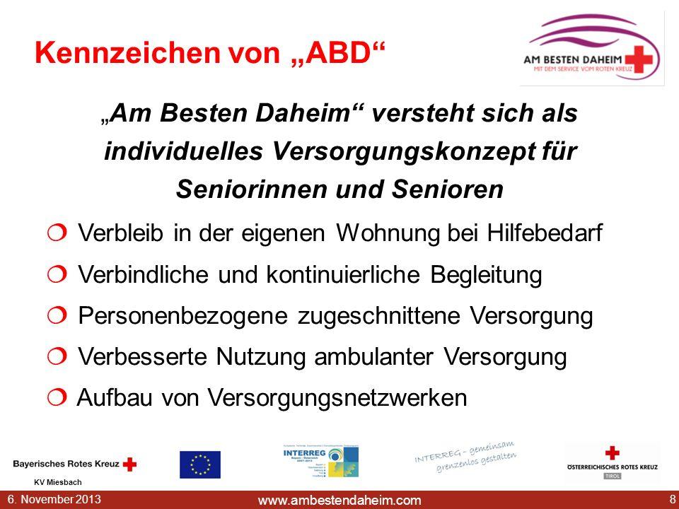 www.ambestendaheim.com KV Miesbach 86. November 2013 Kennzeichen von ABD Am Besten Daheim versteht sich als individuelles Versorgungskonzept für Senio