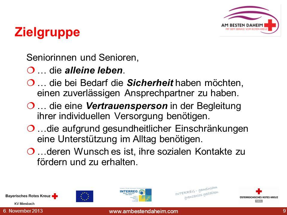 www.ambestendaheim.com KV Miesbach 96. November 2013 Zielgruppe Seniorinnen und Senioren, … die alleine leben. … die bei Bedarf die Sicherheit haben m