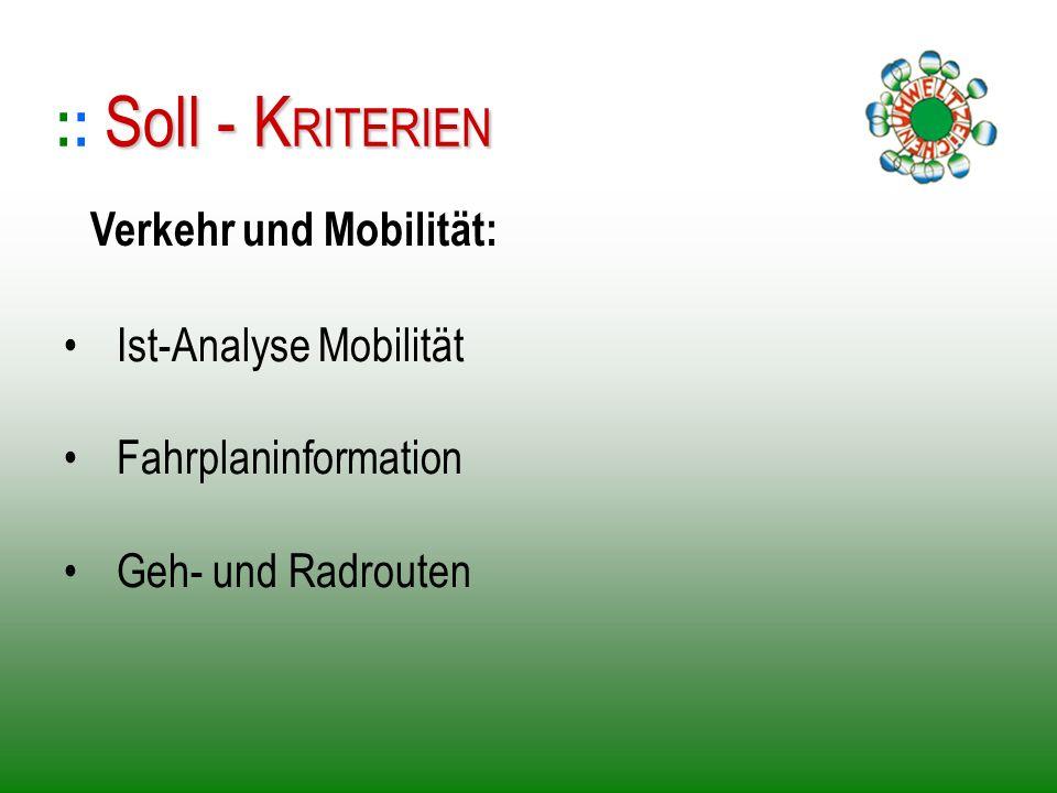 Ist-Analyse Mobilität Fahrplaninformation Geh- und Radrouten :: S SS Soll - KRITERIEN Verkehr und Mobilität: